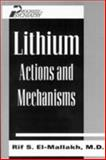 Lithium : Actions and Mechanisms, El-Mallakh, Rif S., 0880484810