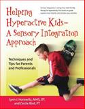 Helping Hyperactive Kids - A Sensory Integration Approach, Cecile Rost and Lynn J. Horowitz, 0897934814