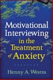 Motivational Interviewing in the Treatment of Anxiety, Westra, Henny A., 1462504817