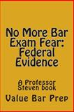 No More Bar Exam Fear: Federal Evidence, Value Bar Prep, 1500284815