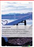 Strategisches Nonprofit-Marketing: Möglichkeiten und Grenzen am Beispiel der Kindertagesstätte Freytagstrasse, Hagen Zywicki, 3638934810