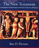 The New Testament : A Historical Introduction to the Early Christian Writings, Ehrman, Bart D., 0195084810