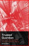Trusted Guardian : Information Sharing and the Future of the Atlantic Alliance, Coletta, Damon V., 0754674819