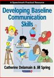 Developing Baseline Communication Skills, Delamain, Catherine and Spring, Jill, 0863884814