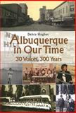 Albuquerque in Our Time, Debra Hughes, 0890134812