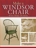 Make a Windsor Chair, Mike Dunbar, 1440334811