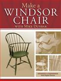 Make a Windsor Chair, Mike Dunbar, 1440334811