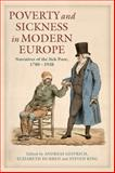 Poverty and Sickness in Modern Europe : Narratives of the Sick Poor, 1780-1938, , 1441184813