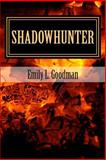 Shadowhunter, Emily Goodman, 1495404811