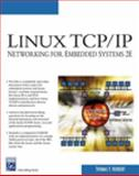 Linux TCP/IP : Networking for Embedded Systems, Herbert, Thomas F., 1584504811