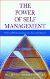 The Power of Self Management : Pride and Professionalism for a Successful Career, Cohen, Michael Henry, 188662481X