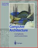 Computer Architecture : Complexity and Correctness, Mueller, Silvia M. and Paul, Wolfgang J., 3540674810
