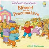 The Berenstain Bears Blessed Are the Peacemakers, Mike Berenstain, 0310734819