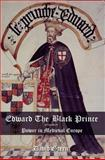 Edward the Black Prince : Power in Medieval Europe, Green, David, 0582784816