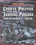 Courts, Politics, and the Judicial Process, Smith, Christopher E., 0830414819