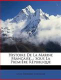 Histoire de la Marine Française, Louis Douard Chevalier and Louis Edouard Chevalier, 1147694818