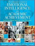 The Educator's Guide to Emotional Intelligence and Academic Achievement : Social-Emotional Learning in the Classroom, , 1412914817