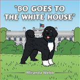 Bo Goes to the White House, Miranda Webb, 1481774816