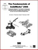 The Fundamentals of SolidWorks 2008, Planchard, Marie P. and Planchard, David C., 1585034819