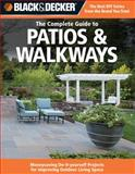 Black and Decker the Complete Guide to Patios and Walkways, Creative Publishing International Editors, 1589234812