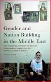 Gender and Nation Building in the Middle East : The Political Economy of Health from Mandate Palestine to Refugee Camps in Jordan, Young, Elise G., 1848854811