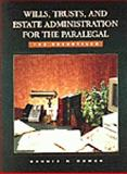 Wills, Trusts, and Estate Administration for the Paralegal : The Essentials, Hower, Dennis R., 0314064826
