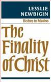 The Finality of Christ, Lesslie Newbigin, 0334004829