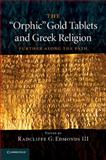 The 'Orphic' Gold Tablets and Greek Religion : Further along the Path, , 1107434823
