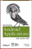 Developing Android Applications with Adobe AIR, Brossier, Véronique, 1449394825