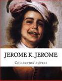 Jerome K. Jerome, Collection Novels, Jerome K. Jerome, 1500394823
