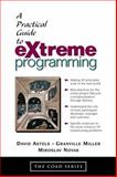 A Practical Guide to Extreme Programming, Astels, David and Miller, Granville, 0130674826