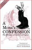 A Monk's Confession : The Memoirs of Guibert of Nogent, Archambault, Paul J., 0271014822