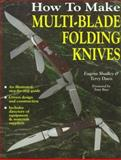 How to Make Multi-Blade Folding Knives, Eugene W. Shadley and Terry Davis, 0873414829