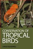 Conservation of Tropical Birds 9781444334821