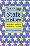 Teaching State History : A Guide to Developing a Multicultural Curriculum, McCall, Ava L. and Ristow, Thelma, 032500482X