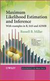 Maximum Likelihood Estimation and Inference : With Examples in R, SAS and ADMB, Millar, Russell B., 0470094826