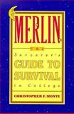 Merlin : The Sorcerer's Guide to Survival in College, Monte, Christopher F., 0534134823