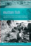 Mutton Fish : The Surviving Culture of Aboriginal People and Abalone on the South Coast of New South Wales, Cruse, Beryl and Stewart, Liddy, 0855754826