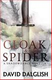 Cloak and Spider, David Dalglish, 1500374822