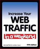 Increase Your Web Traffic in a Weekend, Ford, Jerry Lee, Jr. and Stanek, William, 1598634828