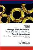 Damage Identification of Mechanical Systems Using Genetic Algorithms, Bsn Murthy and Ch Ratnam, 3844324828