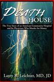 Death House, Larry R. Leichter, 0595204821
