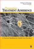 Promoting Treatment Adherence : A Practical Handbook for Health Care Providers, , 1412944821