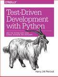 Test-Driven Web Development with Python, Percival, Harry J. W., 1449364829