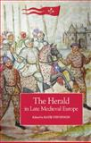 The Herald in Late Medieval Europe, , 1843834820