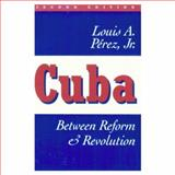 Cuba : Between Reform and Revolution, Pérez, 0195094824