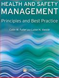 Health and Safety Management : Principles and Best Practice, Fuller, Colin and Vassie, Luise, 0273684825