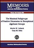 The Maximal Subgroups of Positive Dimension in Exceptional Algebraic Groups, Martin W. Liebeck and Gary M. Seitz, 0821834827