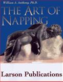 The Art of Napping, William A. Anthony, 0943914825