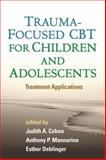 Trauma-Focused CBT for Children and Adolescents : Treatment Applications, , 1462504825